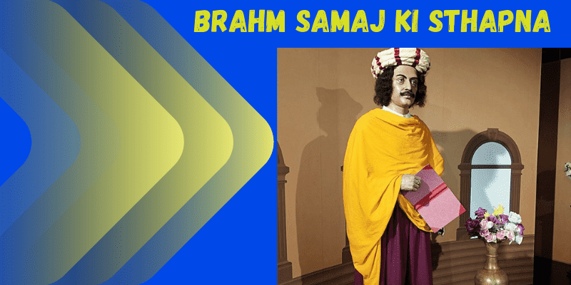Brahm Samaj ki Sthapna