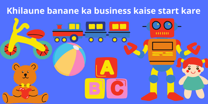 khilaune-banane-ka-business-kaise-start-kare_optimized