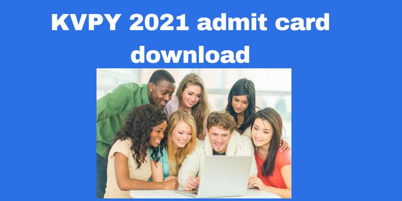 KVPY 2021 admit card download